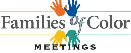 Join Us for Families of Color Meetings